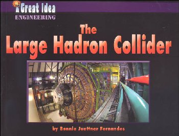 Large Hadron Collider (Great Idea - Engineering)