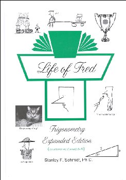 Life of Fred: Trigonometry Expanded Edition
