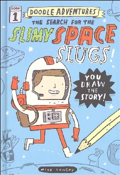 Search for the Slimy Space Slugs! Book One (Doodle Adventures)