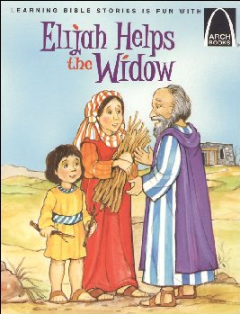 Elijah Helps the Widow (Arch Book)