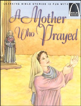 Mother Who Prayed (Arch Book)