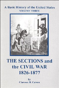 Sections and the Civil War 1826-1877 (Volume 3)