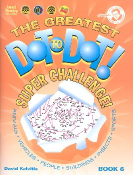 Greatest Dot-to-Dot Super Challenge! Book 6