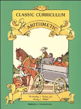 Classic Curriculum Arithmetic Series Series 2 Workbook 1