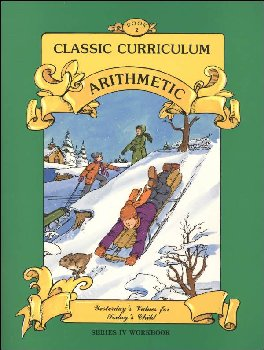 Classic Curriculum Arithmetic Series Series 4 Workbook 2