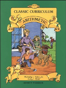 Classic Curriculum Arithmetic Series Series 4 Workbook 4