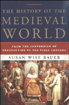 History of the Medieval World: From the Conversion of Constantine to the First Crusade