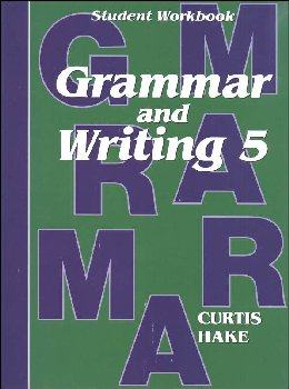Grammar & Writing 5 Student Workbook 1st Edition
