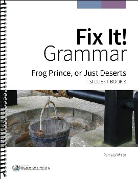 Fix It! Grammar Student Book 3: Frog Prince or Just Desserts