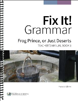 Fix It! Grammar Teacher's Manual Book 3: Frog Prince or Just Desserts