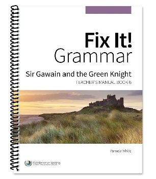 Fix It! Grammar Teacher's Manual Book 6: Sir Gawain and the Green Knight