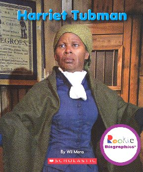 Harriet Tubman (Rookie Biography)