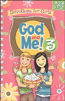 God and Me! 3: Devotions for Girls Ages 10-12