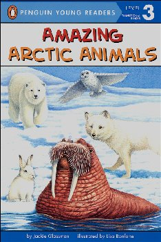 Amazing Arctic Animals (Penguin Young Reader Level 3)