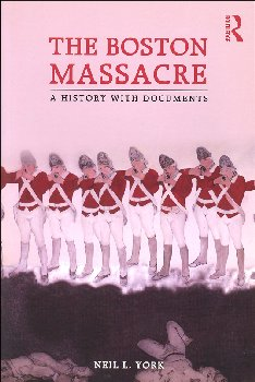 Boston Massacre: A History with Documents