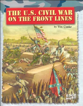 U.S. Civil War on the Front Lines (Life on the Front Lines)