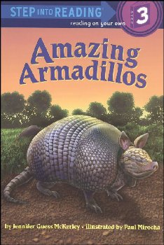 Amazing Armadillos (Step Into Reading Level 3)