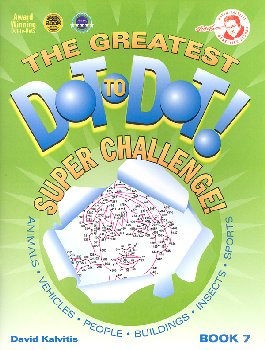 Greatest Dot-to-Dot Super Challenge! Book 7