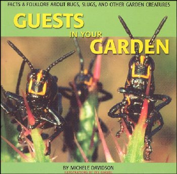 Guests In Your Garden: Facts and Folklore Abo