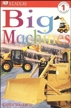 Big Machines (DK Reader Level 1)