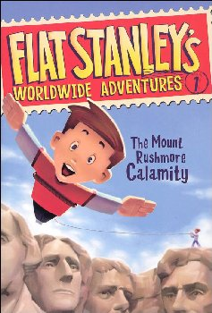 Flat Stanley's Worldwide Adventure # 1: Mount Rushmore Calamity