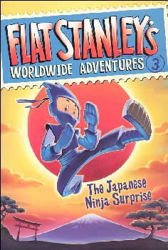 Flat Stanley's Worldwide Adventures # 3: The Japanese Ninja Surprise