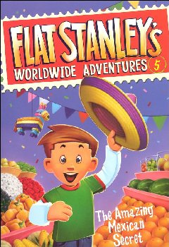 Flat Stanley's Worldwide Adventures # 5: Amazing Mexican Secret