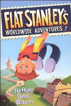 Flat Stanley's Worldwide Adventures # 7: The Flying Chinese Wonders
