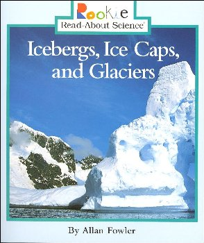 Icebergs, Ice Caps, and Glaciers (Rookie Read