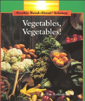 Vegetables, Vegetables (Rookie Read-About Sci