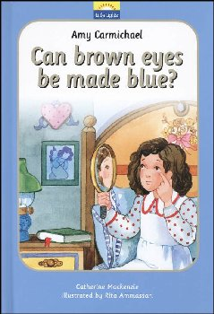 Amy Carmichael: Can Brown Eyes Be Made Blue?