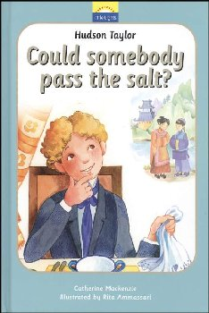 Hudson Taylor: Could Somebody Pass the Salt?