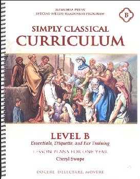 Simply Classical Curriculum Manual Level B