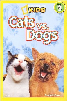 Cats vs. Dogs (National Geographic Reader Level 3)
