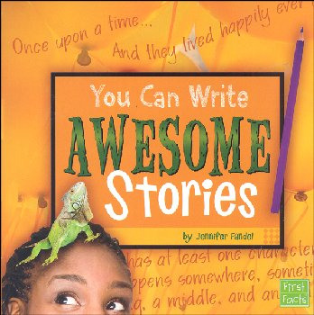 You Can Write Awesome Stories (You Can Write)