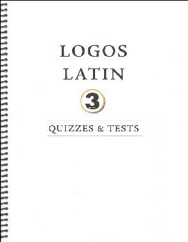 Logos Latin 3 Tests and Quizzes
