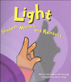 Light: Shadows, Mirrors and Rainbows (Amazing Science)