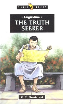 Augustine: Truth Seeker (Trailblazers)