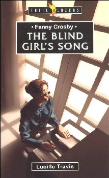 Fanny Crosby: Blind Girl's Song (Trailblazers)
