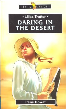 Lilias Trotter: Daring in the Desert