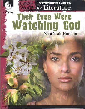 Great Works Instructional Guides for Literature Their Eyes Were Watching God