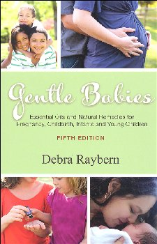 Gentle Babies: Essential Oils and Natural Remedies for Pregnancy, Childbirth, Infants, and Young Children (5th Edition)