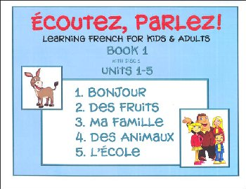 Ecoutez! Parlez! Learning French for Kids and Adults Level 1 with CD