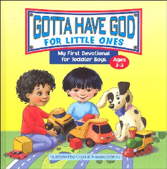 Gotta Have God! For Little Ones - My First Devotional for Toddler Boys