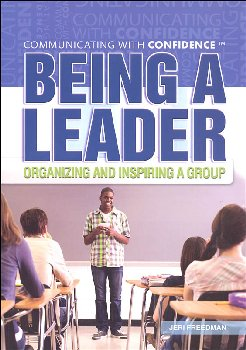 Being a Leader: Organizing and Inspiring a Group (Communicating With Confidence)