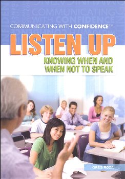 Listen Up: Knowing When and When Not to Speak (Communicating With Confidence)