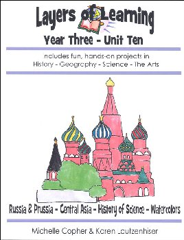 Layers Of Learning Unit 3-10: Russia & Prussia, Central Asia, History of Science, Watercolors