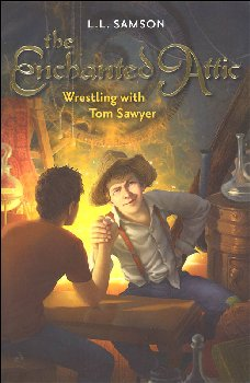 Wrestling with Tom Sawyer (The Enchanted Attic # 3)