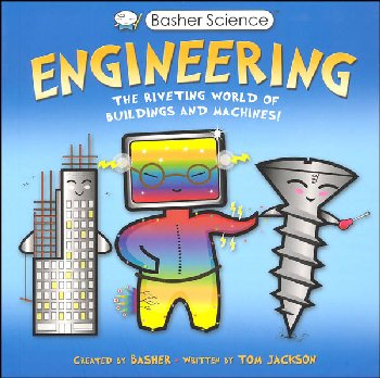 Engineering: Riveting World (Basher Science)