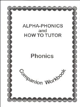 Alpha-Phonics/How to Tutor Phonics Companion Workbook